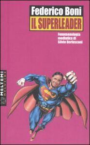 Il superleader. Fenomenologia mediatica di Silvio Berlusconi