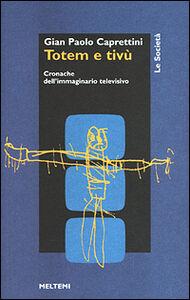 Totem e Tv. Cronache dell'immaginario televisivo