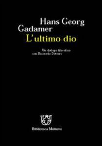 L' ultimo dio. Un dialogo filosofico con Riccardo Dottori