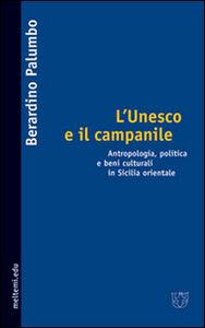 L' Unesco e il campanile. Antropologia, politica e beni culturali in Sicilia orientale