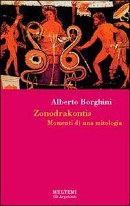 Zonodrakontis. Momenti di una mitologia