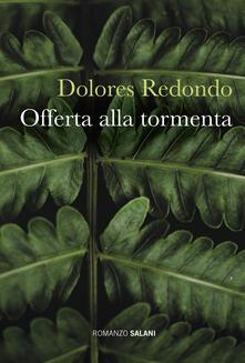 Offerta alla tormenta - Dolores Redondo - copertina