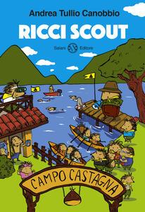 Campo Castagna. Ricci scout. Vol. 1