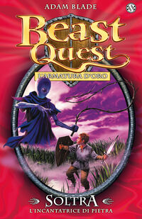 Soltra. L'incantatrice di pietre. Beast Quest