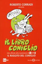 Il libro coniglio. Libro ufficiale della trasmissione di RaiRadio2 Il ruggito del coniglio