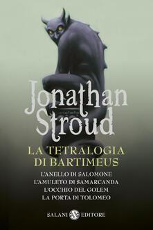 La tetralogia di Bartimeus: Lanello di Salomone-Lamuleto di Samarcanda-Locchio del Golem-La porta di Tolomeo.pdf