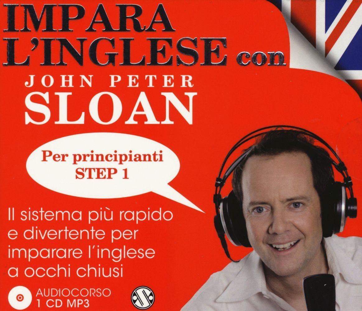 Impara l'inglese con John Peter Sloan. Per principianti. Step 1. Audiolibro. CD Audio