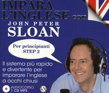 Rallydeicolliscaligeri.it Impara l'inglese con John Peter Sloan. Per principianti Step 2. Audiolibro. CD Audio Image