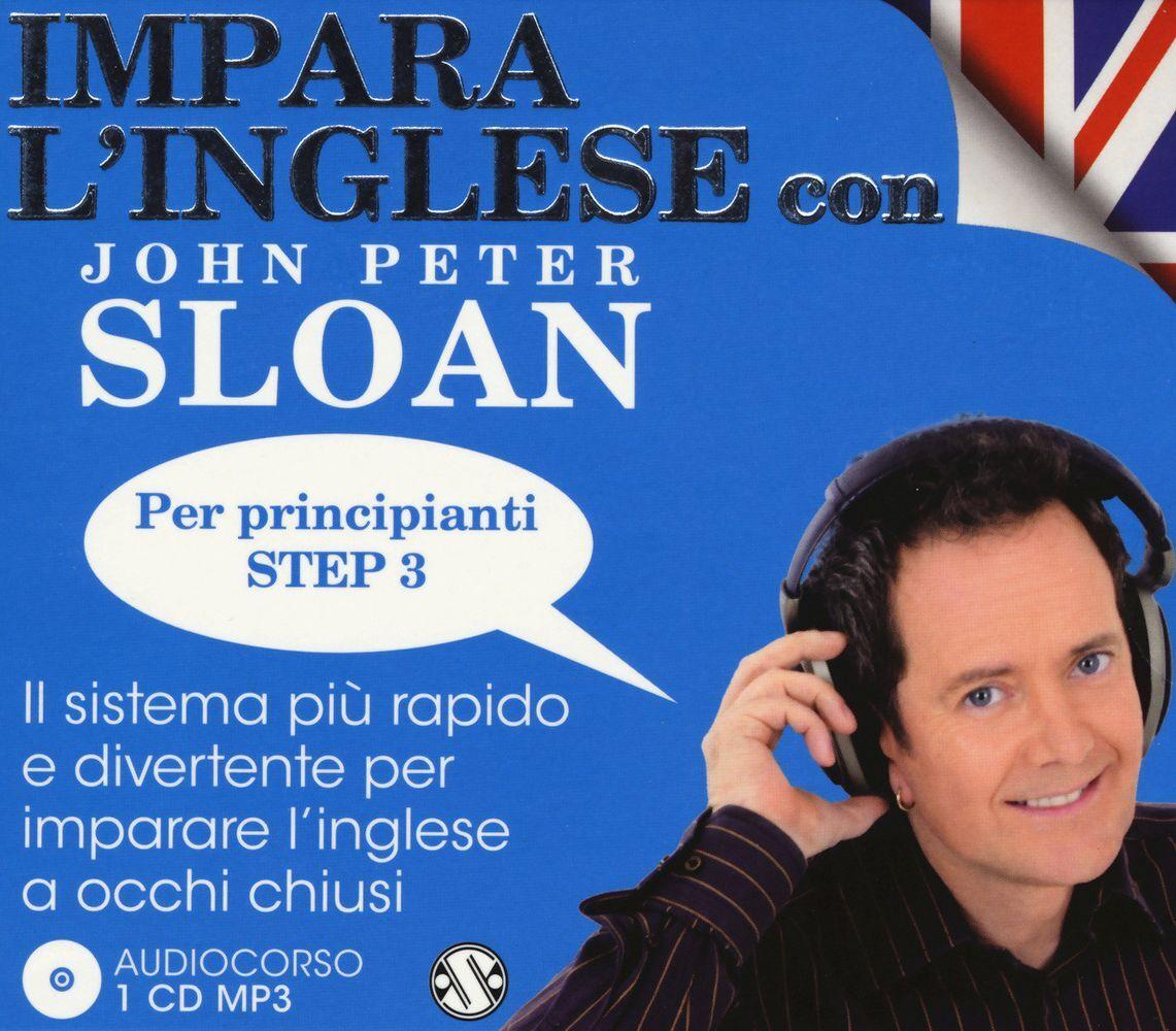 Impara l'inglese con John Peter Sloan. Per principianti Step 3. Audiolibro. CD Audio