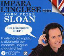 Impara linglese con John Peter Sloan. Per principianti Step 3. Audiolibro. CD Audio.pdf