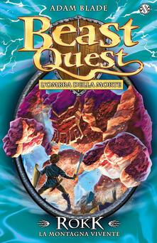 Rokk. La montagna vivente. Beast Quest. Vol. 27