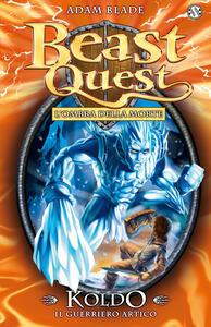 Koldo. Il guerriero artico. Beast Quest. Vol. 28