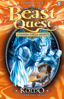 Camfeed.it Koldo. Il guerriero artico. Beast Quest. Vol. 28 Image