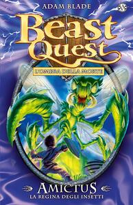 Amictus. La regina degli insetti. Beast Quest. Vol. 30