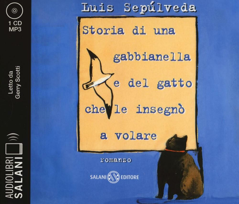 Storia di una gabbianella e del gatto che le insegnò a volare letto da Gerry Scotti. Audiolibro. CD Audio formato MP3