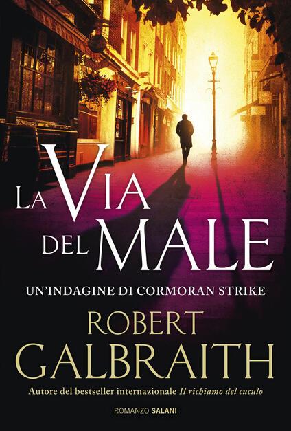 La via del male. Un'indagine di Cormoran Strike - Robert Galbraith - copertina