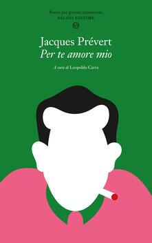Writersfactory.it Per te amore mio. Poesie per giovani innamorati. Testo francese a fronte Image