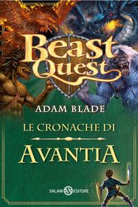 Beast Quest. Le cronache di Avantia. Vol. 1