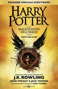 Harry Potter e la maledizione dell'erede. Parte uno e due. Scriptbook. Ediz. speciale - J. K. Rowling,John Tiffany,Jack Thorne - copertina