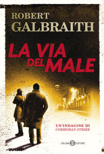 La via del male. Un'indagine di Cormoran Strike - Robert Galbraith,Francesco Bruno - ebook