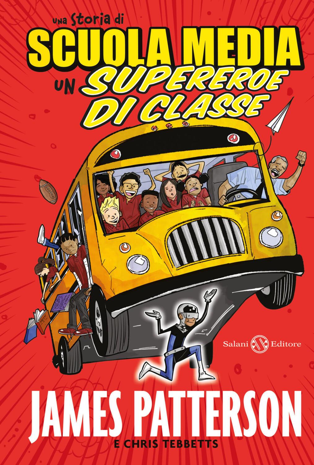 Una storia di scuola media un supereroe di classe james for Racconti fantasy inventati da ragazzi di scuola media