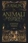 Libro Animali fantastici e dove trovarli. Screenplay originale