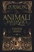 Libro Gli animali fantastici e dove trovarli. Screenplay originale J. K. Rowling