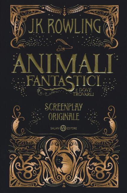 Animali fantastici e dove trovarli. Screenplay originale - J. K. Rowling - copertina