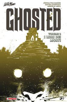 I libri dei morti. Ghosted. Vol. 2.pdf
