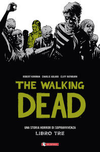 The walking dead. Vol. 3