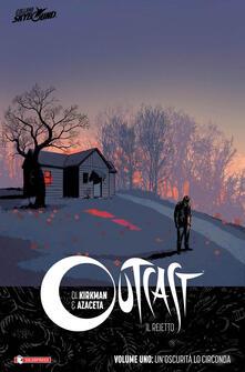 Outcast. Il reietto. Vol. 1: oscurità lo circonda, Un..pdf