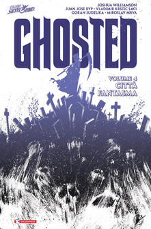 Radiosenisenews.it Città fantasma. Ghosted. Vol. 4 Image
