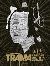 Libro Trama. Il peso di una testa mozzata Ratigher