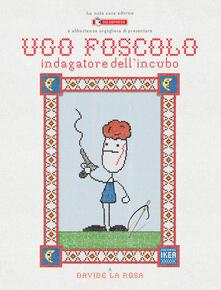 Ugo Foscolo. Indagatore dellincubo.pdf