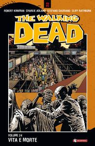 Vita e morte. The walking dead. Vol. 24