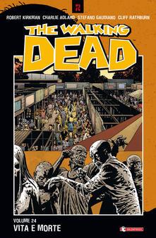 Vita e morte. The walking dead. Vol. 24.pdf