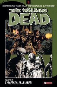 Chiamata alle armi. The walking dead. Vol. 26