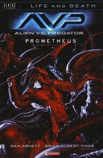 Libro Alien vs. Predator-Prometheus. Scontro finale. Life and death. Vol. 4 Dan Abnett Brian Albert Thies