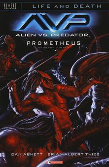 Alien vs. Predator-Prometheus. Scontro finale. Life and death. Vol. 4.pdf