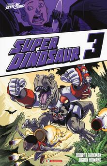 Tegliowinterrun.it Super Dinosaur. Vol. 3 Image
