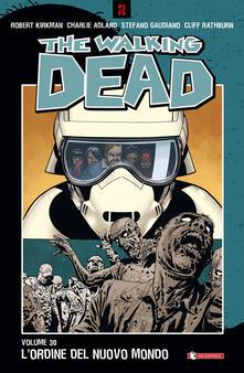 The walking dead. Vol. 30: L'ordine del nuovo mondo - Robert Kirkman - copertina