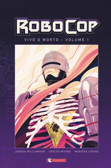 RoboCop. Vivo o morto. Vol. 1.pdf