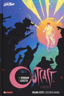 Outcast. Il reietto. Vol. 7: oscurità cresce, L..pdf