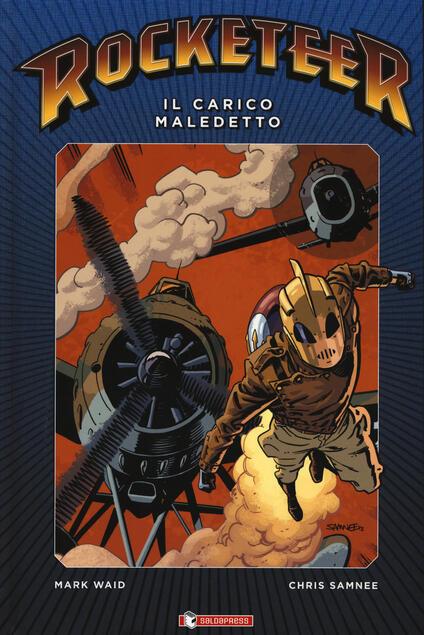 Il carico maledetto. Rocketeer - Mark Waid,Chris Samnee - copertina