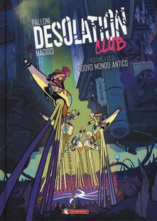 Desolation club. Vol. 1: Nuovo mondo antico..pdf