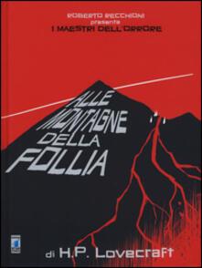 Roberto Recchioni presenta: I maestri dellorrore. Alle montagne della follia di H. P. Lovecraft.pdf