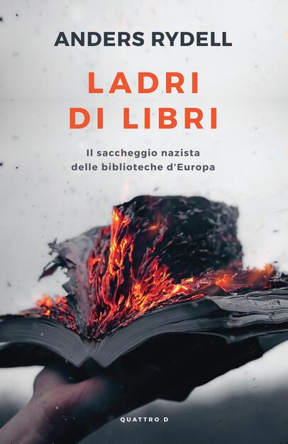 Ladri di libri. Il saccheggio nazista delle biblioteche d'Europa - Rydell,  Anders - Ebook - EPUB con Light DRM | IBS