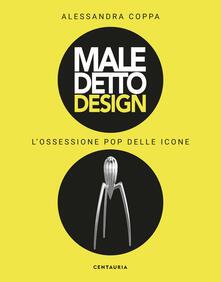 Maledetto design. Lossessione pop delle icone. Ediz. illustrata.pdf