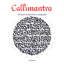Callimantra. Scrittura terapeutica e calligrafia. Ediz. illustrata.pdf