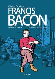 Recuperandoiltempo.it Francis Bacon. La violenza di una rosa Image